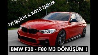 İYİ İŞÇİLİK & KÖTÜ İŞÇİLİK - BMW F30 ( F80 M3 DÖNÜŞÜM ) www.zencar.com.tr
