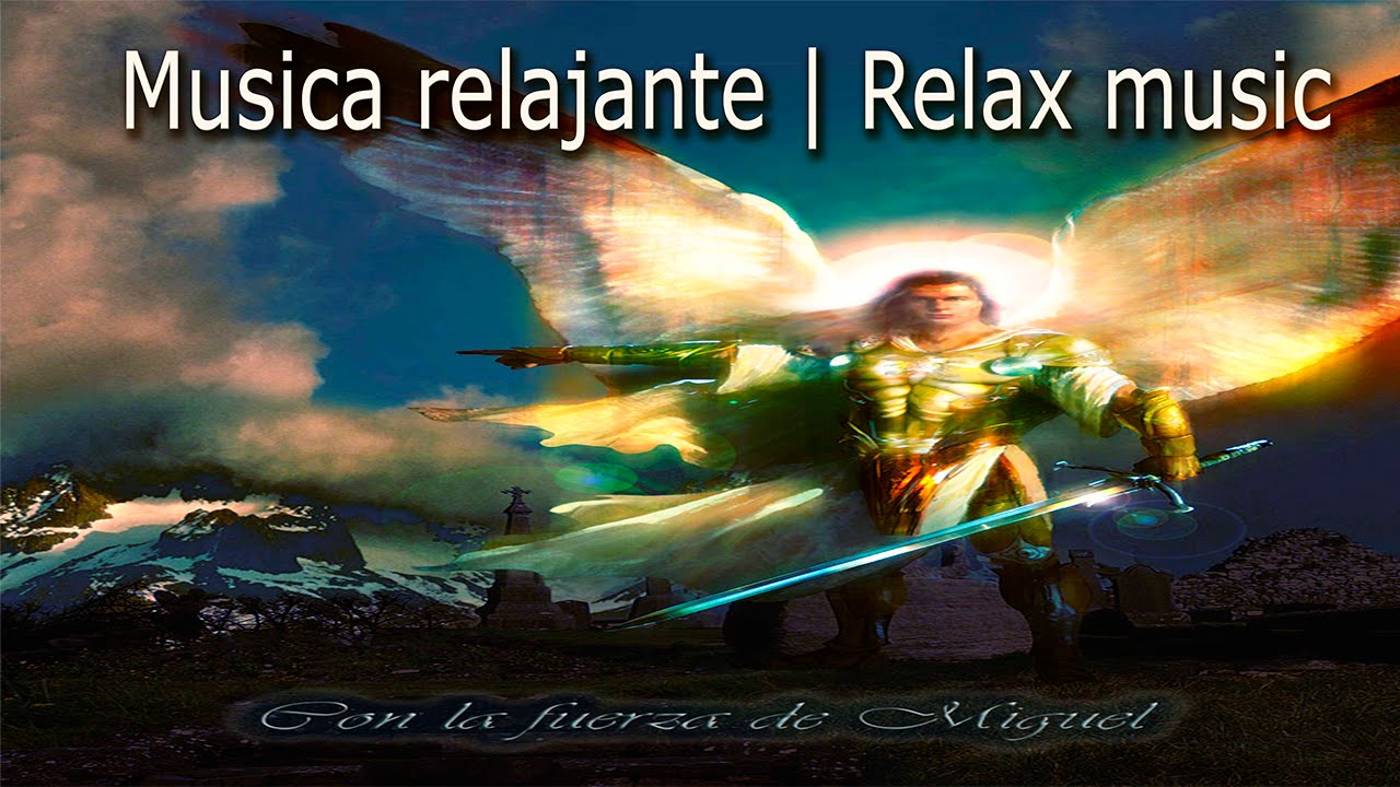 Música Relajante Relaxing Music Música Del Arcangel Miguel Music 432hz Youtube