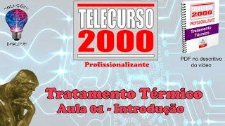 Telecurso 2000   Tratamento Termico   01 Introducao xvid