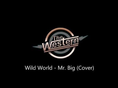 The Western - Wild World Mr. Big (Cover)