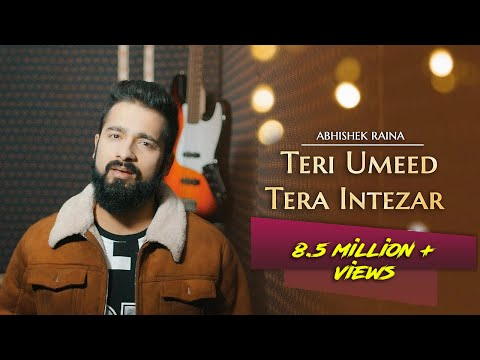 Teri Umeed Tera Intezar Unplugged Cover  Abhishek Raina  Deewana