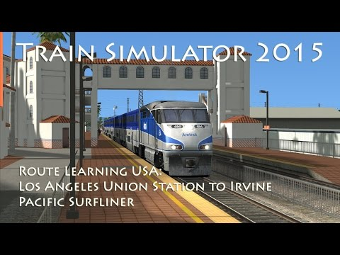 Train Simulator 2015 - Route Learning USA: Los Angeles to Irvine (Pacific Surfliner)