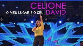 CELIONE DAVID -  O MEU LUGAR É O CÉU