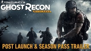 Ghost Recon Wildlands Post Launch and Season Pass Trailer