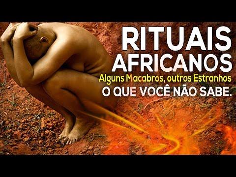 Rituais Africanos, Alguns Macabros outros Estranhos,  o que Você não Sabe