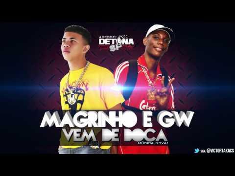 MC MAGRINHO E MC GW - VEM DE BOCA ' LANÇAMENTO 2013 ' VÍDEO OFICIAL