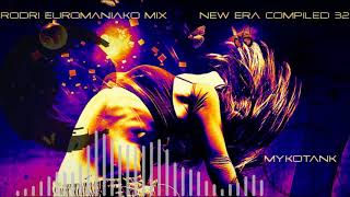 (BEST EURODANCE 2018)  RODRI EUROMANIAKO MIX - NEW ERA COMPILED 32 (MYKOTANK)