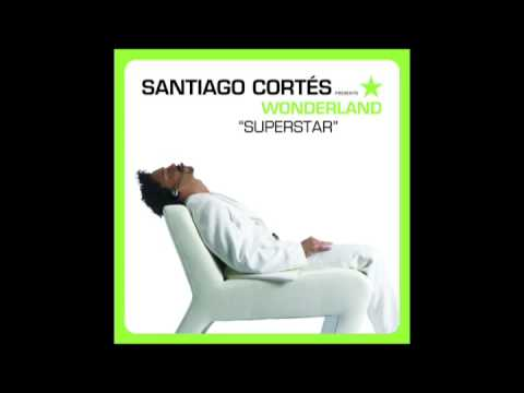 SANTIAGO CORTES - feat. Wonderland - SUPERSTAR