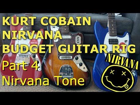 Kurt Cobain Nirvana Budget Guitar Rig - Part 4 Nirvana Tone