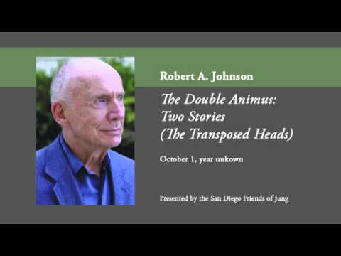 Robert A. Johnson - The Double Animus: Two Stories