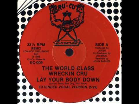 The World Class Wreckin' Cru – Lay Your Body Down (Extended Vocal Version) (12'')
