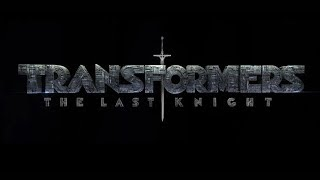 TRANSFORMERS: THE LAST KNIGHT | FULL SERIES MOVIE