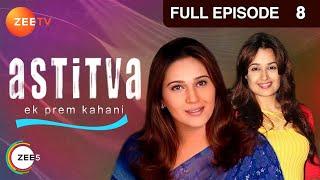 Astitva Ek Prem Kahani - Episode 8