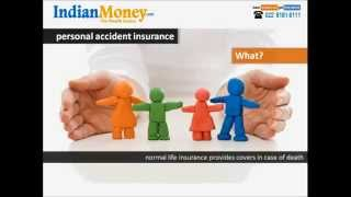 Personal Accident Insurance Concepts Video by IndianMoney.com