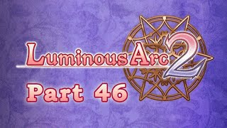Slice of Gaming - Luminous Arc 2 Part 46
