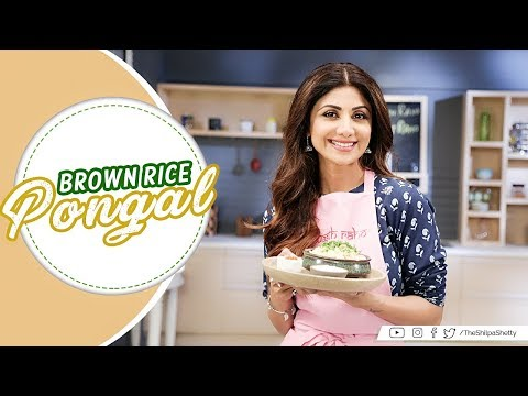 Brown Rice Pongal | Shilpa Shetty Kundra | Healthy Recipes | The Art Of Loving Food