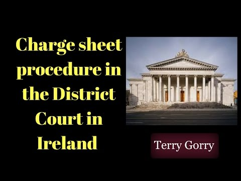 Charge Sheet Procedure in the District Court in Ireland