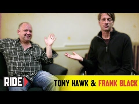Tony Hawk & Pixies Frontman Frank Black