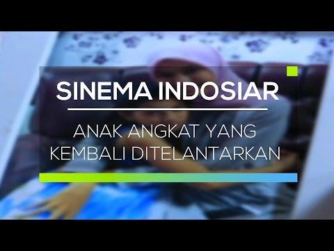 Sinema Indosiar - Anak Angkat Yang Kembali Ditelantarkan