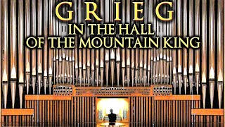 GRIEG - IN THE HALL OF THE MOUNTAIN KING - ORGAN OF MÜPA BUDAPEST