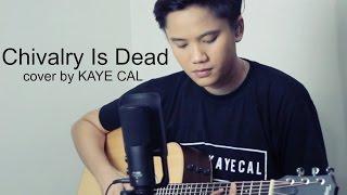Video Chivalry Is Dead - Trevor Wesley (KAYE CAL Acoustic Cover) download MP3, 3GP, MP4, WEBM, AVI, FLV Juli 2018