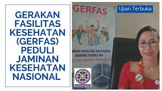 Ujian Terbuka: Gerakan Fasilitas Kesehatan (GERFAS) Peduli Jaminan Kesehatan Nasional (JKN)