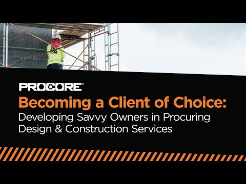 Becoming a Client of Choice in Construction