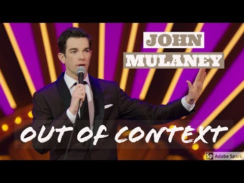 john mulaney quotes out of context