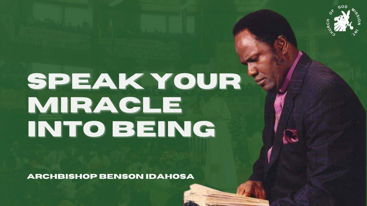 Download Speak Your Miracle Into Being - Archbishop Benson Idahosa