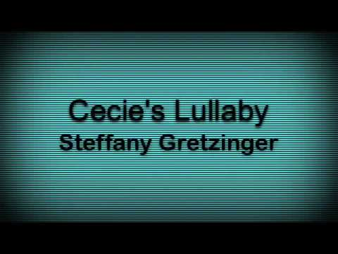 """""""Cecie's Lullaby"""" Steffany Gretzinger"""