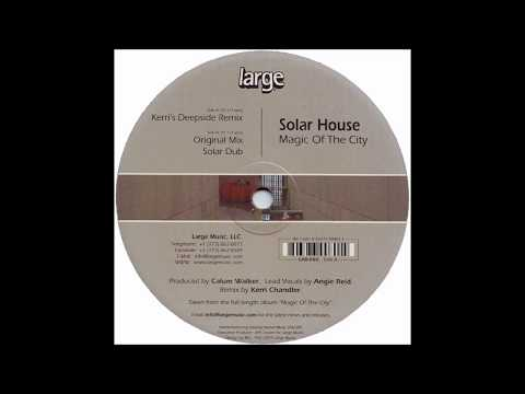 Solar House  -  Magic Of The City (Kerri's Deepside Remix)
