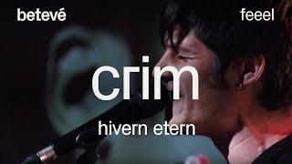 Crim 'Hivern Etern' - Feeel   betevé