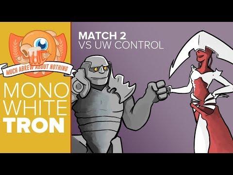Much Abrew: Mono-White Tron vs UW Control (Match 2)