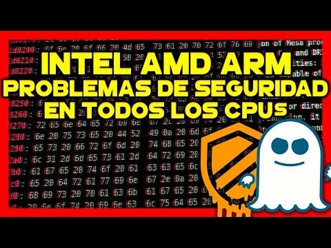 INTEL AMD ARM CPUS CON PROBLEMAS GRAVES DE SEGURIDAD | MELTDOWN Y SPECTRE