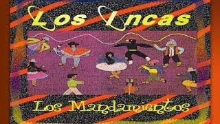 Los Mandamientos (Huayta huaytucha)-Los Incas-Folklore Andino