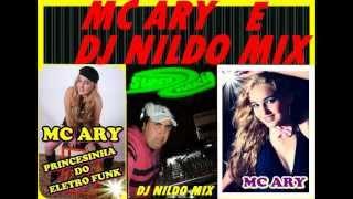 DJ NILDO MIX E MC ARY  DOU UMA SENTADINHA ELETRO FUNK  2012