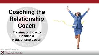 "Loveology University – ""Coaching the Relationship Coach"" Course Sneak Preview"