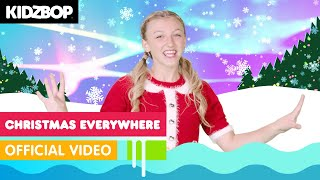KIDZ BOP Kids - Christmas Everywhere (Official Music Video) [KIDZ BOP Christmas Party!]