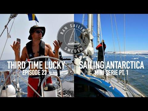 Third time lucky & Sailing Antarctica Mini Series Pt. 1 - Ep. 23 RAN Sailing