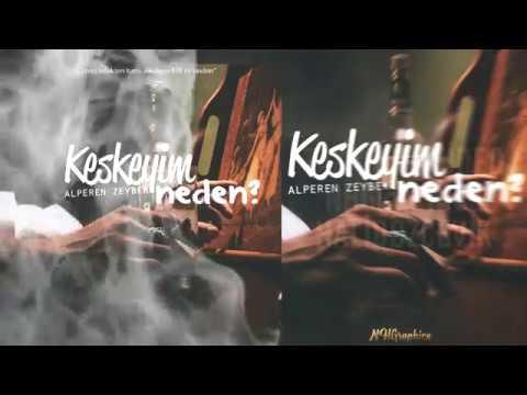 Alperen Zeybek - Keşkeyim Neden (Lyrics Video/2017)
