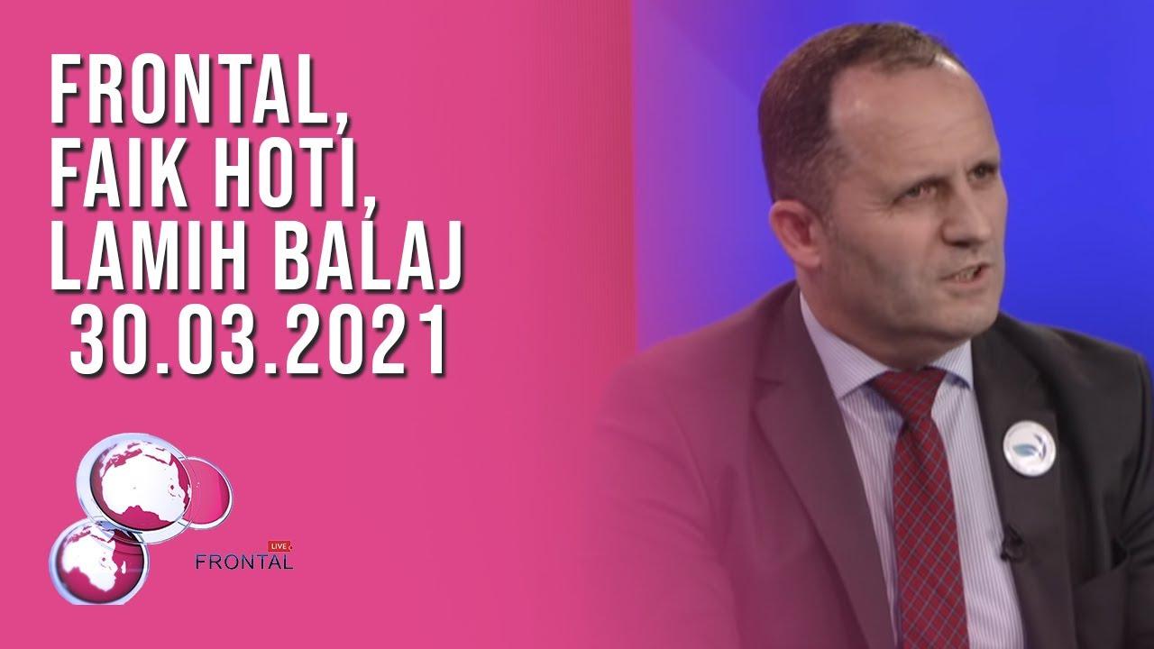 FRONTAL, Faik Hoti, Lamih Balaj – 30.03.2021