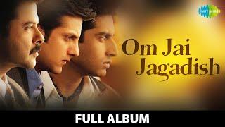 Om Jai Jagadish | Full Album | Anil Kapoor | Fardeen Khan | Abhishek B| Chori Chori | Pyar Ka Matlab