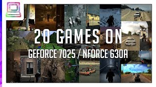 20 Video Games Running On NVIDIA GeForce 7025 / nForce 630a (2020)