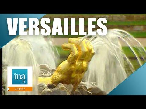 Les fontaines du Château de Versailles  Archive INA