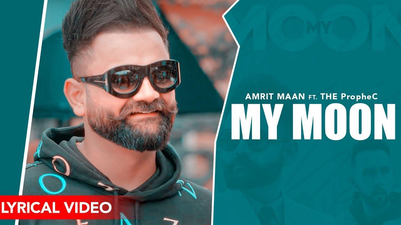 Amrit Maan : My Moon | Lyrical Video | The PropheC | Mahira Sharma | Latest Punjabi Songs 2019