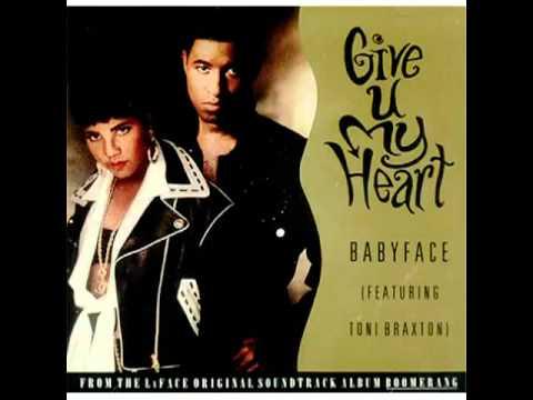 Toni Braxton & Babyface - Give U My Heart