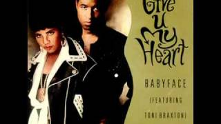 Toni Braxton & Babyface - Give U My Heart