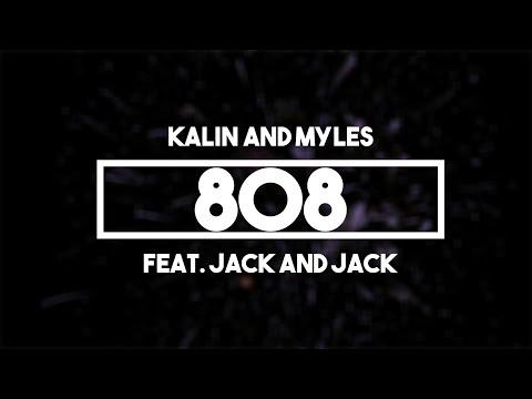 Kalin and Myles Feat Jack and Jack  808  Lyrics