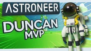 Astroneer #5 - Duncan Gets MVP
