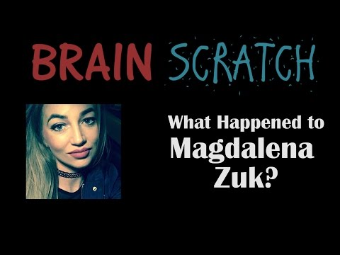 BrainScratch: What Happened to Magdalena Zuk?